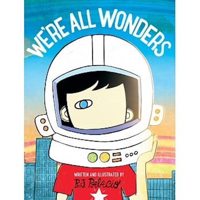 R. J. Palacio We're All Wonders 1